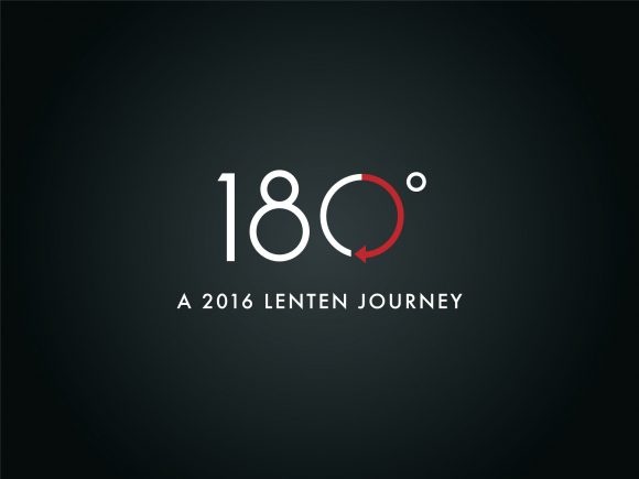 180: A 2016 Lenten Journey (Gathering)