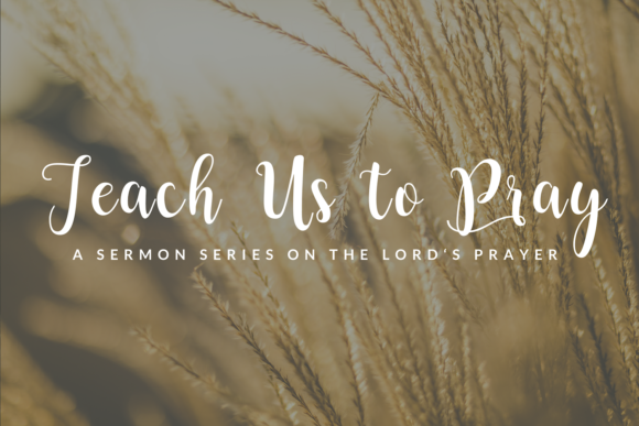 Teach Us to Pray (Gathering)